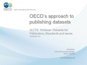 OECDs approach to publishing datasets ALCTS Webinar Datasets