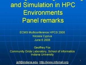 and Simulation in HPC Environments Panel remarks ECMS