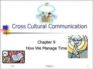 Cross Cultural Communication Chapter 9 How We Manage
