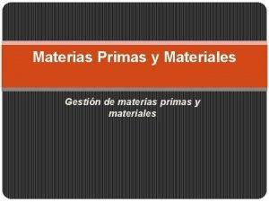 Materias Primas y Materiales Gestin de materias primas