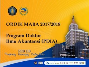 ORDIK MABA 20172018 Program Doktor Ilmu Akuntansi PDIA