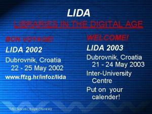 LIDA LIBRARIES IN THE DIGITAL AGE BON VOYAGE