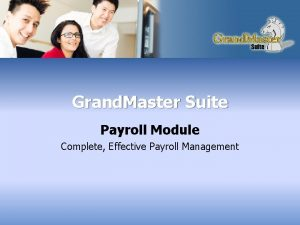 Grand Master Suite Payroll Module Complete Effective Payroll