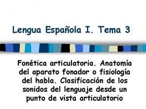 Lengua Espaola I Tema 3 Fontica articulatoria Anatoma