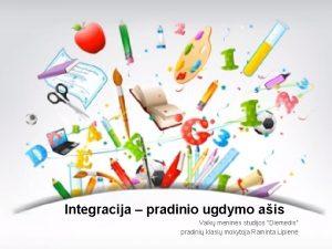 Integracija pradinio ugdymo ais Vaik menins studijos Diemedis