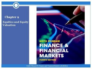 Chapter 9 Equities and Equity Valuation Keith Pilbeam