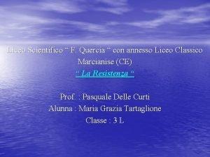 Liceo Scientifico F Quercia con annesso Liceo Classico