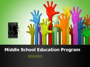 Middle School Education Program 2018 2019 CPS Middle