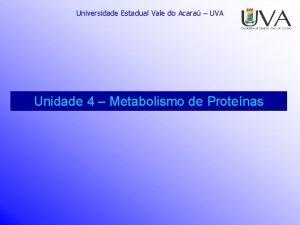 Universidade Estadual Vale do Acara UVA Unidade 4