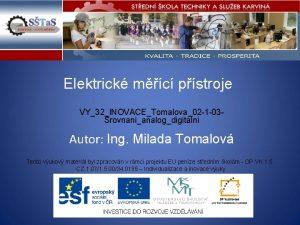 Elektrick mc pstroje VY32INOVACETomalova02 1 03 Srovnanianalogdigitalni Autor
