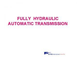 FULLY HYDRAULIC AUTOMATIC TRANSMISSION SEJARAH AUTOMATIC TRANSMISSION Sampai