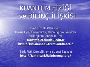 KUANTUM FZ ve BLN LKS Prof Dr Mustafa