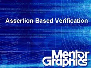 Assertion Based Verification The Design and Verification Gap