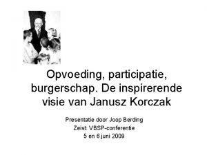 Opvoeding participatie burgerschap De inspirerende visie van Janusz