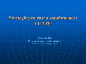 Strategie pro rst a zamstnanost EU 2020 Richard