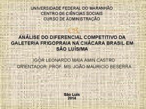 UNIVERSIDADE FEDERAL DO MARANHO CENTRO DE CINCIAS SOCIAIS