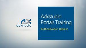 Adxstudio Portals Training Authentication Options Authentication Configurable and