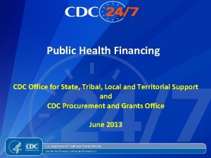 Public Health Financing CDC Office for State Tribal