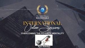 OVERCOMING THE POVERTY MENTALITY Ayo Adedeji Overcoming the