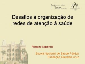 Desafios organizao de redes de ateno sade Rosana