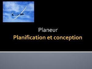 Planeur Planification et conception Planeur Planification de votre