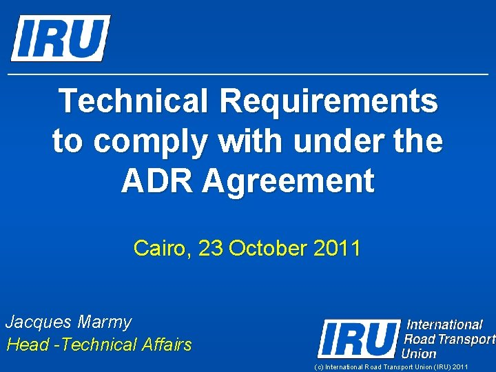 Technical Requirements to comply with under the ADR