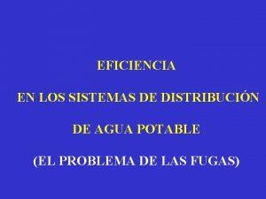 EFICIENCIA EN LOS SISTEMAS DE DISTRIBUCIN DE AGUA