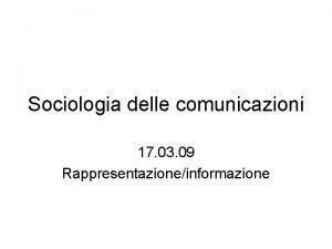 Sociologia delle comunicazioni 17 03 09 Rappresentazioneinformazione Copertina