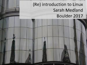 Re introduction to Linux Sarah Medland Boulder 2017