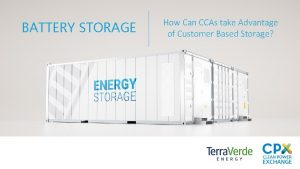 BATTERY STORAGE How Can CCAs take Advantage of
