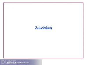 Scheduling CPU Scheduling 101 The CPU scheduler makes