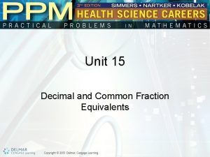 Unit 15 Decimal and Common Fraction Equivalents Basic