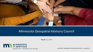 Minnesota Geospatial Advisory Council March 22 2017 Information