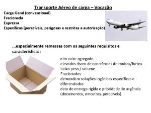 Transporte Areo de carga Vocao Carga Geral convencional