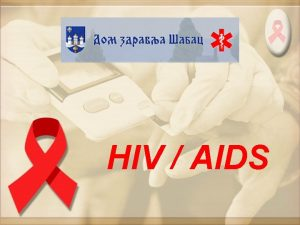 HIV AIDS SIDA eng AIDS je polno prenosiva