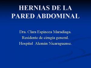 HERNIAS DE LA PARED ABDOMINAL Dra Clara Espinoza