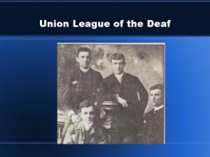 Union League of the Deaf Union League of