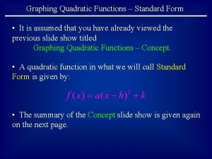 Graphing Quadratic Functions Standard Form It is assumed