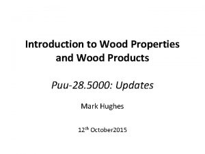 Introduction to Wood Properties and Wood Products Puu28
