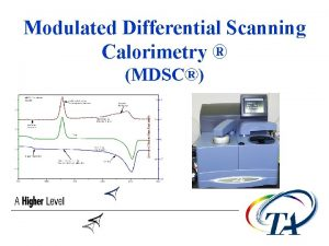 Modulated Differential Scanning Calorimetry MDSC MDSC Training Course