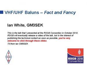 VHFUHF Baluns Fact and Fancy Ian White GM
