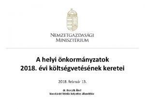 A helyi nkormnyzatok 2018 vi kltsgvetsnek keretei 2018