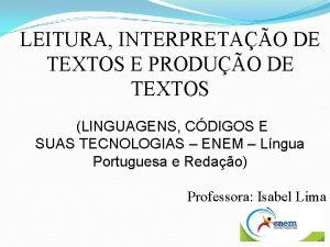 LEITURA INTERPRETAO DE TEXTOS E PRODUO DE TEXTOS