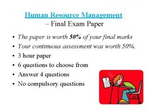 Human Resource Management Final Exam Paper The paper