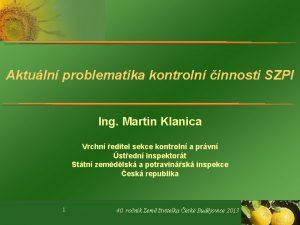 Aktuln problematika kontroln innosti SZPI Ing Martin Klanica