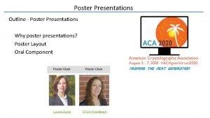 Poster Presentations Outline Poster Presentations Why poster presentations