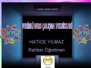 HATCE YILMAZ Rehber retmen SEMNER BALIYOR MEHMET AZEM