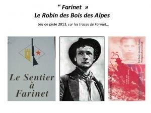Farinet Le Robin des Bois des Alpes Jeu