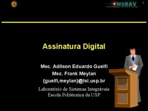 1 Assinatura Digital Msc Adilson Eduardo Guelfi Msc