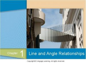 Line and Angle Relationships Chapter 1 Line and